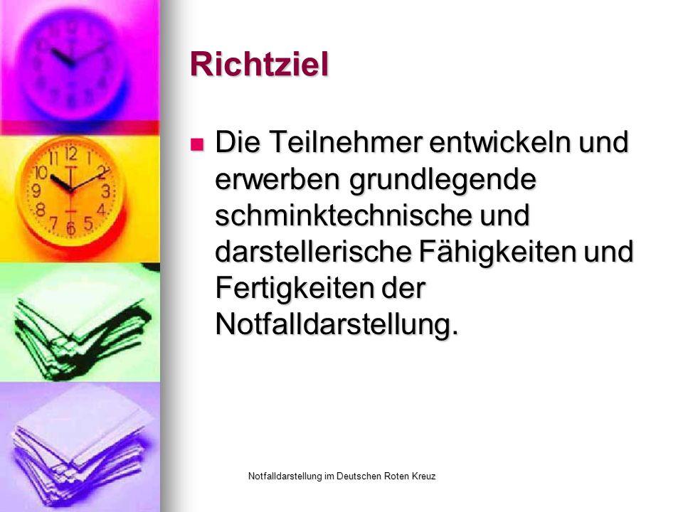 Notfalldarstellung im Deutschen Roten Kreuz Richtziel Die Teilnehmer entwickeln und erwerben grundlegende schminktechnische und darstellerische Fähigkeiten und Fertigkeiten der Notfalldarstellung.