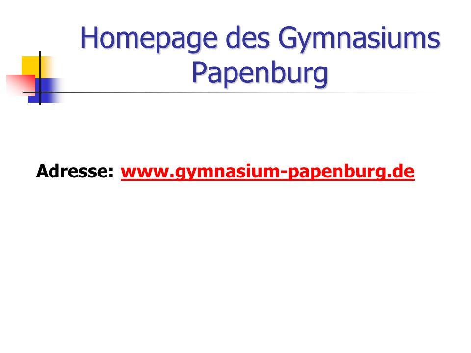 Homepage des Gymnasiums Papenburg Adresse: www.gymnasium-papenburg.dewww.gymnasium-papenburg.de