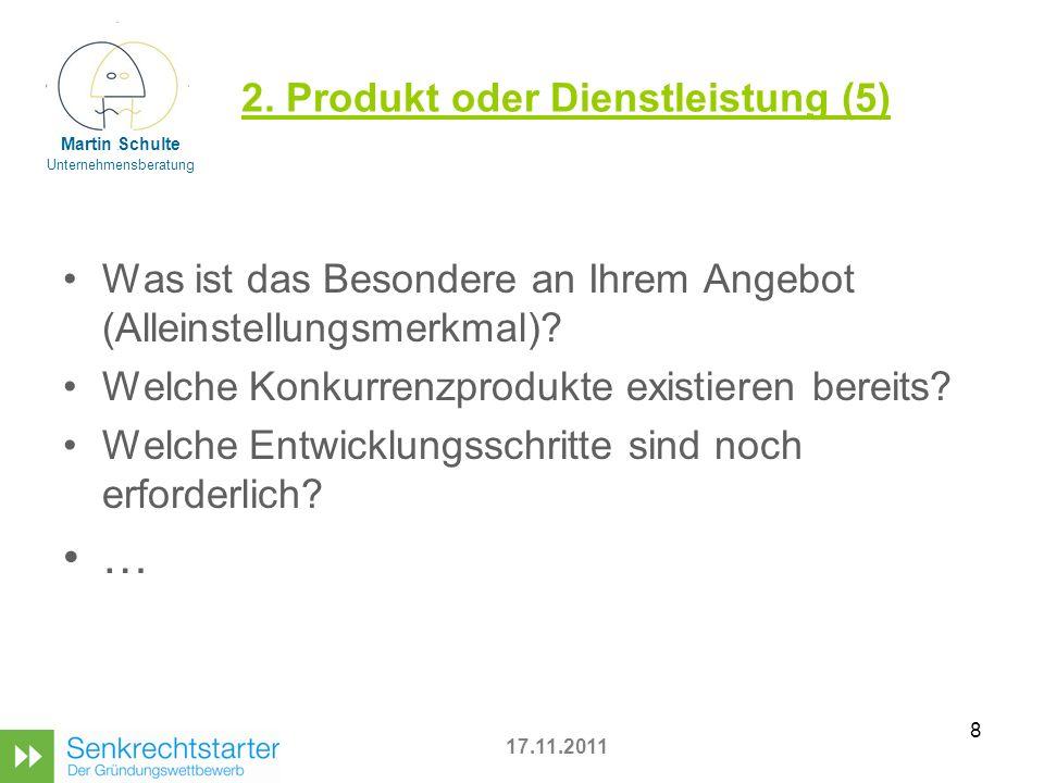 8 2. Produkt oder Dienstleistung (5) Was ist das Besondere an Ihrem Angebot (Alleinstellungsmerkmal)? Welche Konkurrenzprodukte existieren bereits? We