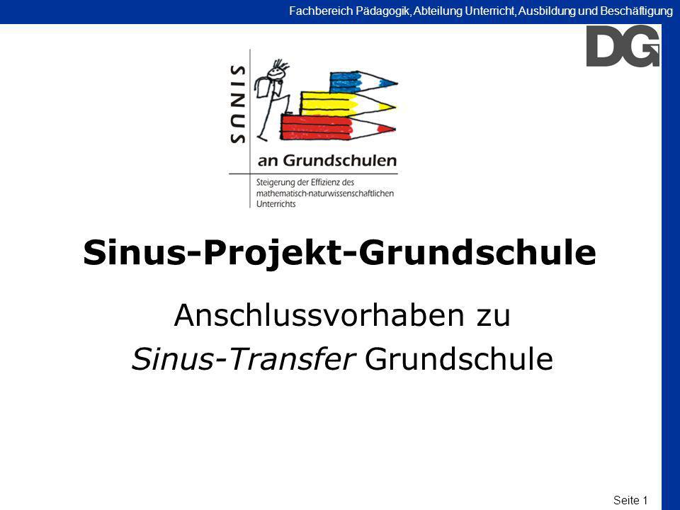 Seite 1 Fachbereich Pädagogik, Abteilung Unterricht, Ausbildung und Beschäftigung Sinus-Projekt-Grundschule Anschlussvorhaben zu Sinus-Transfer Grunds