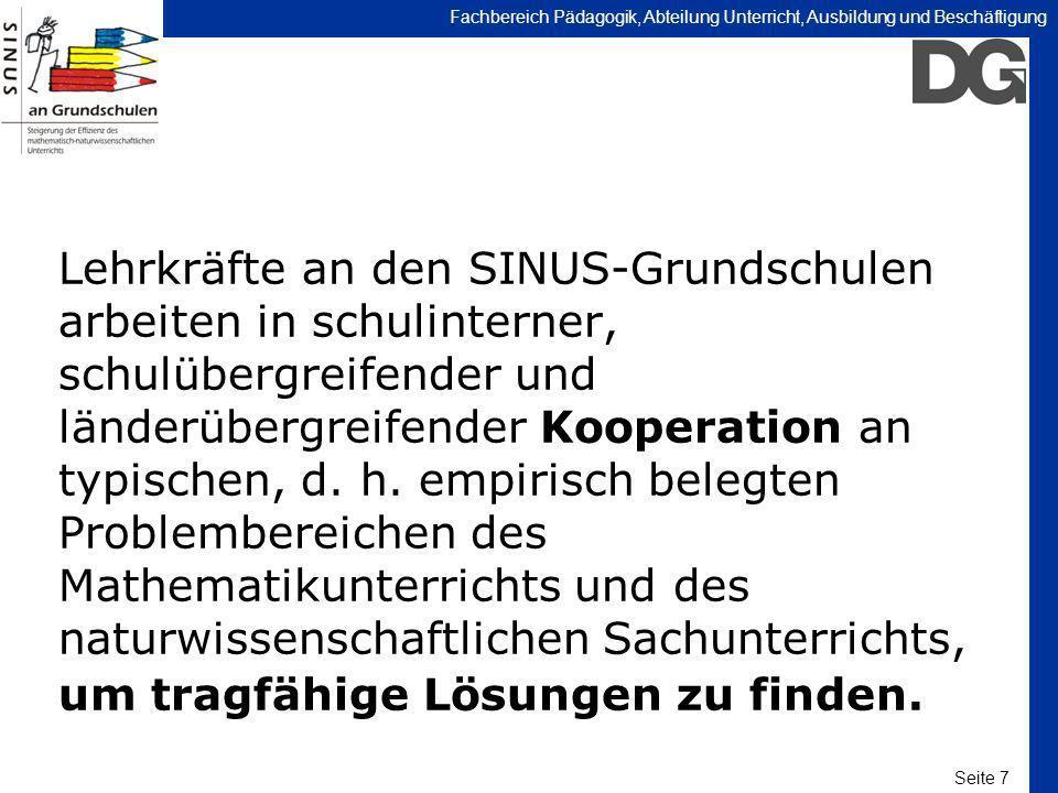 Seite 7 Fachbereich Pädagogik, Abteilung Unterricht, Ausbildung und Beschäftigung Lehrkräfte an den SINUS-Grundschulen arbeiten in schulinterner, schu