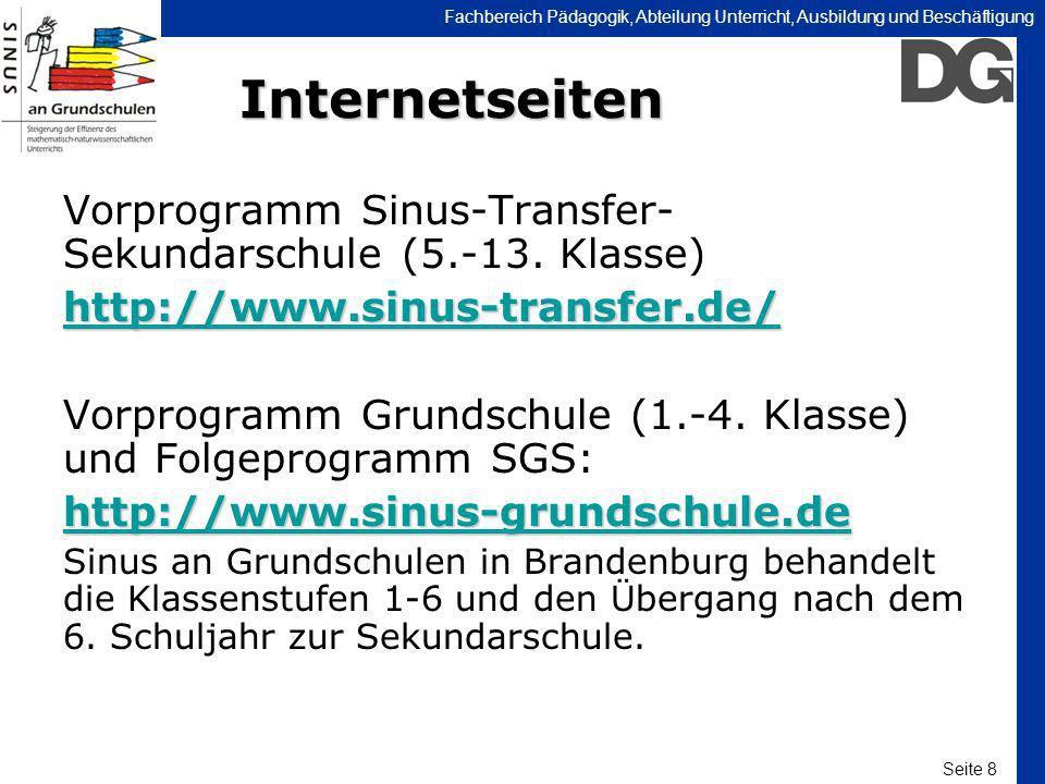 Seite 8 Fachbereich Pädagogik, Abteilung Unterricht, Ausbildung und BeschäftigungInternetseiten Vorprogramm Sinus-Transfer- Sekundarschule (5.-13. Kla