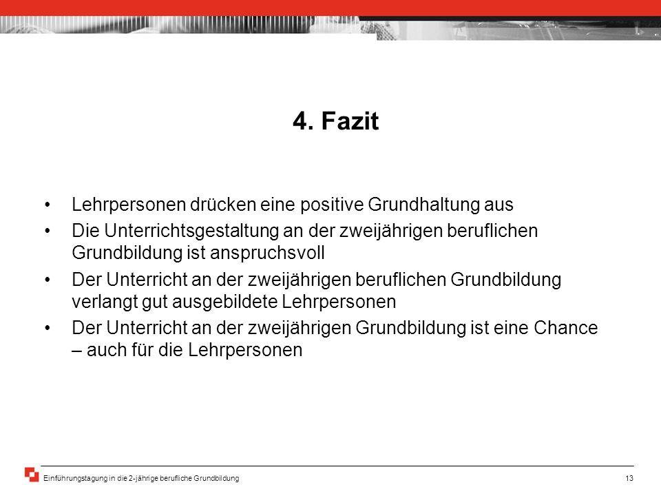 Einführungstagung in die 2-jährige berufliche Grundbildung13 4.
