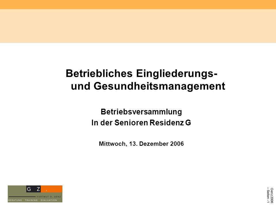 Genz 2006 – Seiten - 1 Betriebliches Eingliederungs- und Gesundheitsmanagement Betriebsversammlung In der Senioren Residenz G Mittwoch, 13. Dezember 2