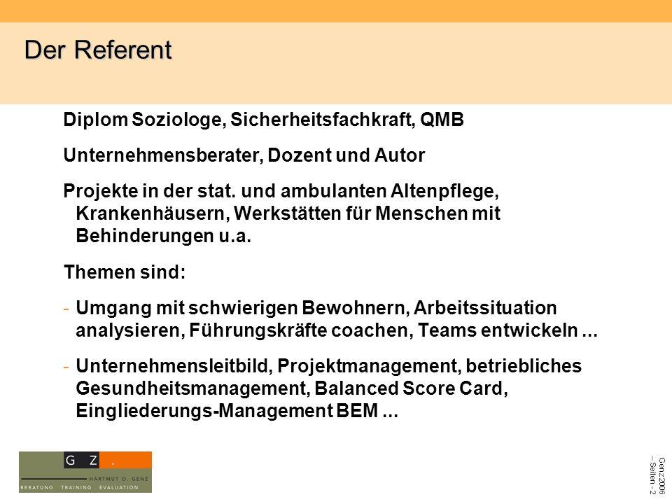 Genz 2006 – Seiten - 2 Der Referent Diplom Soziologe, Sicherheitsfachkraft, QMB Unternehmensberater, Dozent und Autor Projekte in der stat. und ambula