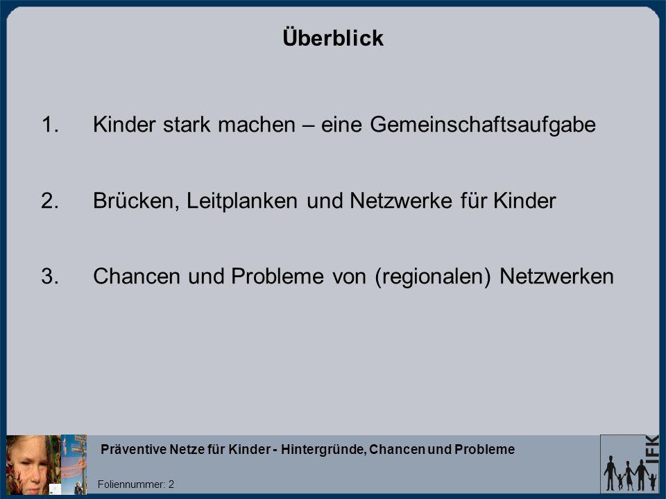 Präventive Netze für Kinder - Hintergründe, Chancen und Probleme Foliennummer: 13