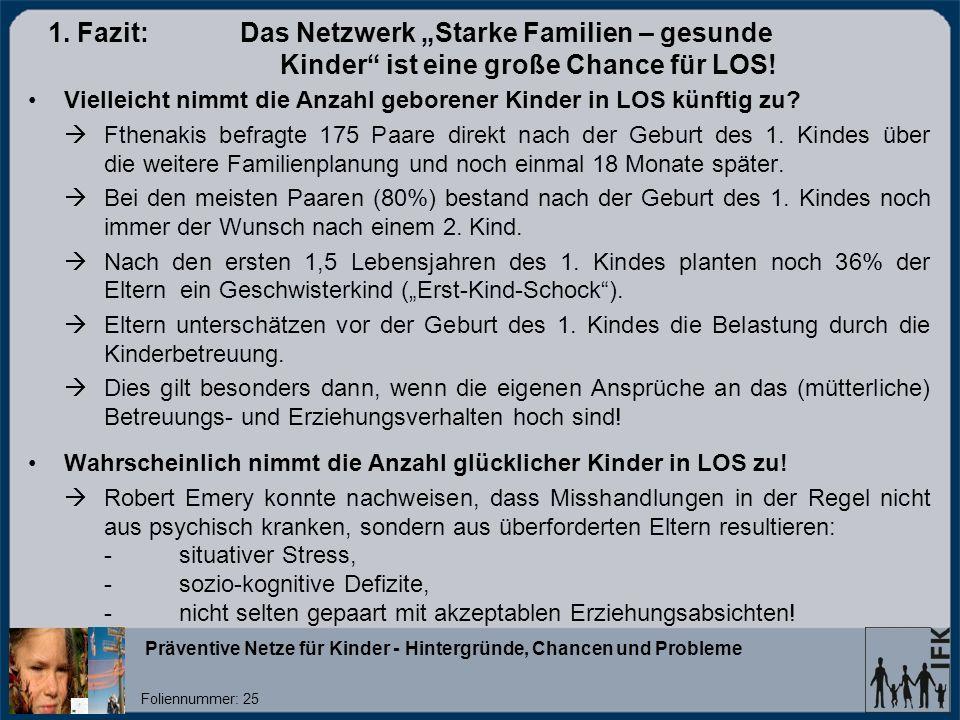 Präventive Netze für Kinder - Hintergründe, Chancen und Probleme Foliennummer: 25 1.