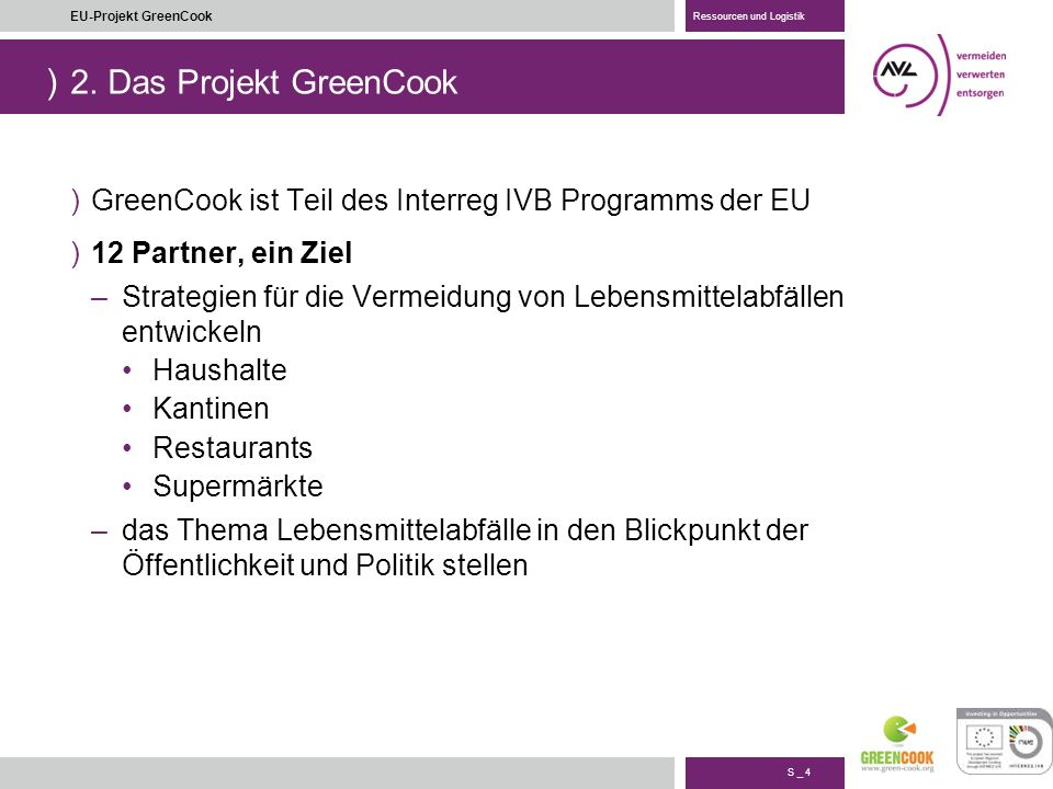 ) S _ 15 EU-Projekt GreenCook Ressourcen und Logistik 4. Entwicklung eines Monitoring-Systems