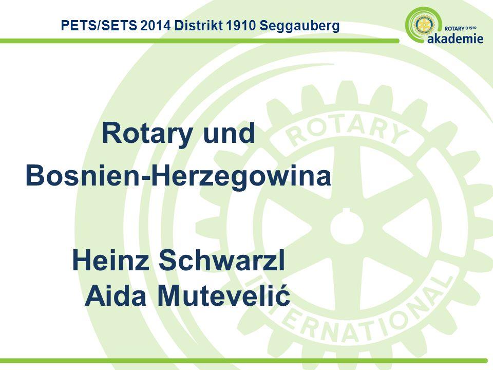 Rotary und Bosnien-Herzegowina Heinz Schwarzl Aida Mutevelić PETS/SETS 2014 Distrikt 1910 Seggauberg
