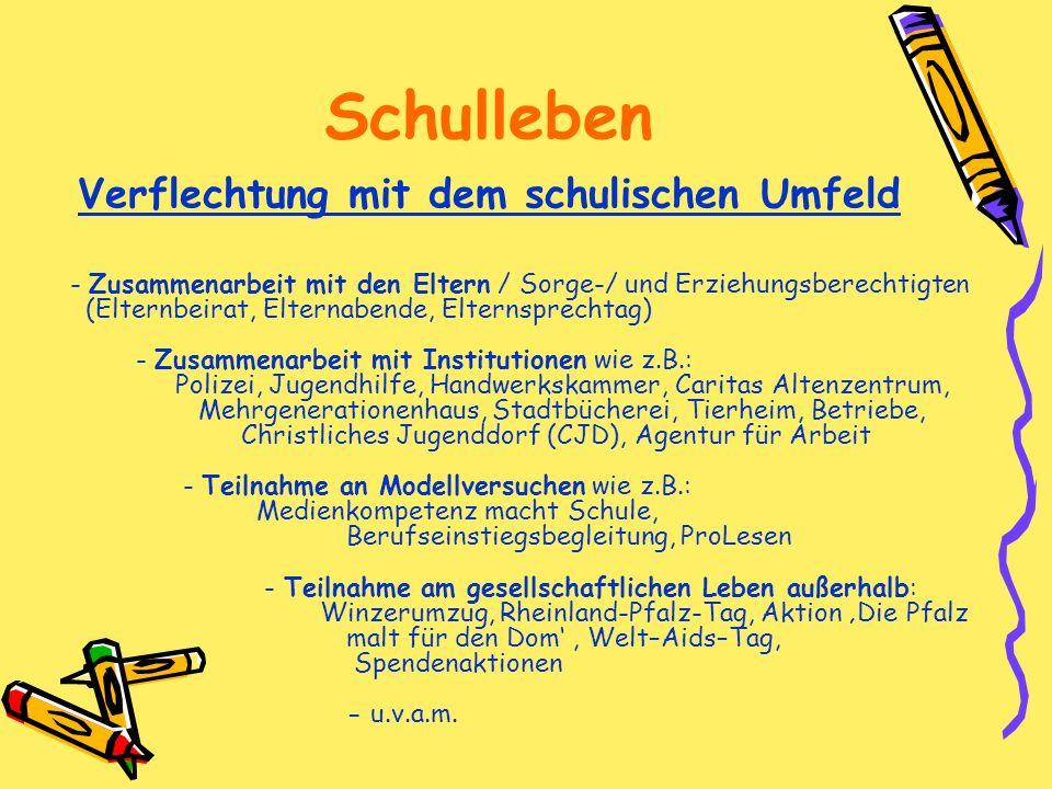 Schulleben Verflechtung mit dem schulischen Umfeld - Zusammenarbeit mit den Eltern / Sorge-/ und Erziehungsberechtigten (Elternbeirat, Elternabende, E