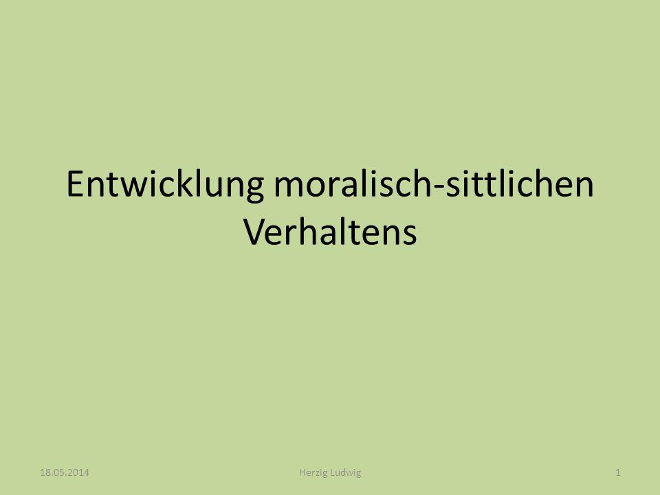 Entwicklung moralisch-sittlichen Verhaltens 1.