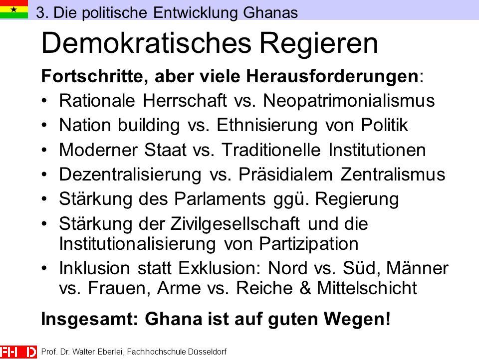 Prof. Dr. Walter Eberlei, Fachhochschule Düsseldorf Demokratisches Regieren Fortschritte, aber viele Herausforderungen: Rationale Herrschaft vs. Neopa