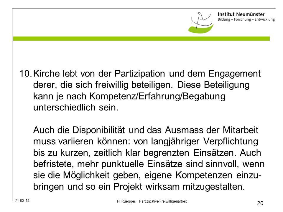 21.03.14 20 H. Rüegger, Partizipative Freiwilligenarbeit 10.Kirche lebt von der Partizipation und dem Engagement derer, die sich freiwillig beteiligen
