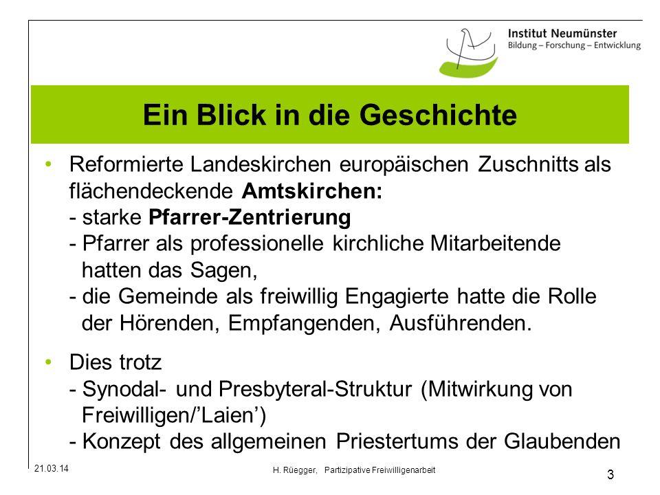 21.03.14 3 H. Rüegger, Partizipative Freiwilligenarbeit Ein Blick in die Geschichte Reformierte Landeskirchen europäischen Zuschnitts als flächendecke