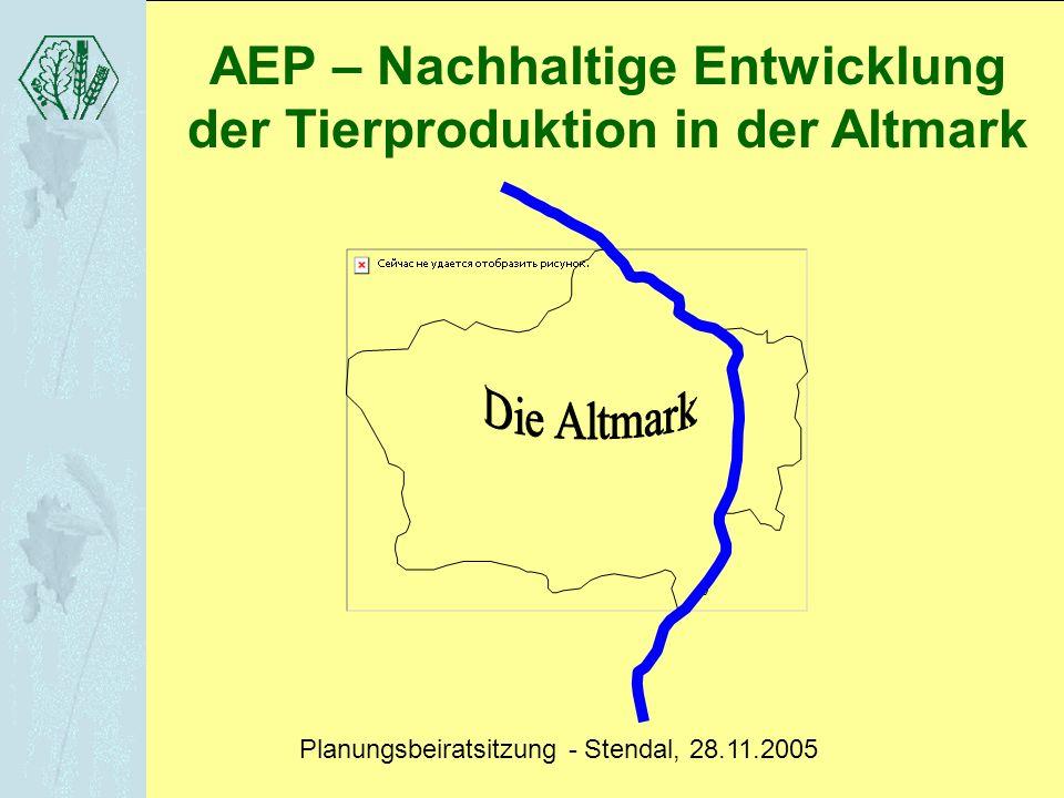 AEP – Nachhaltige Entwicklung der Tierproduktion in der Altmark AÖC GmbH AEP – Nachhaltige Entwicklung der Tierproduktion in der Altmark Planungsbeira