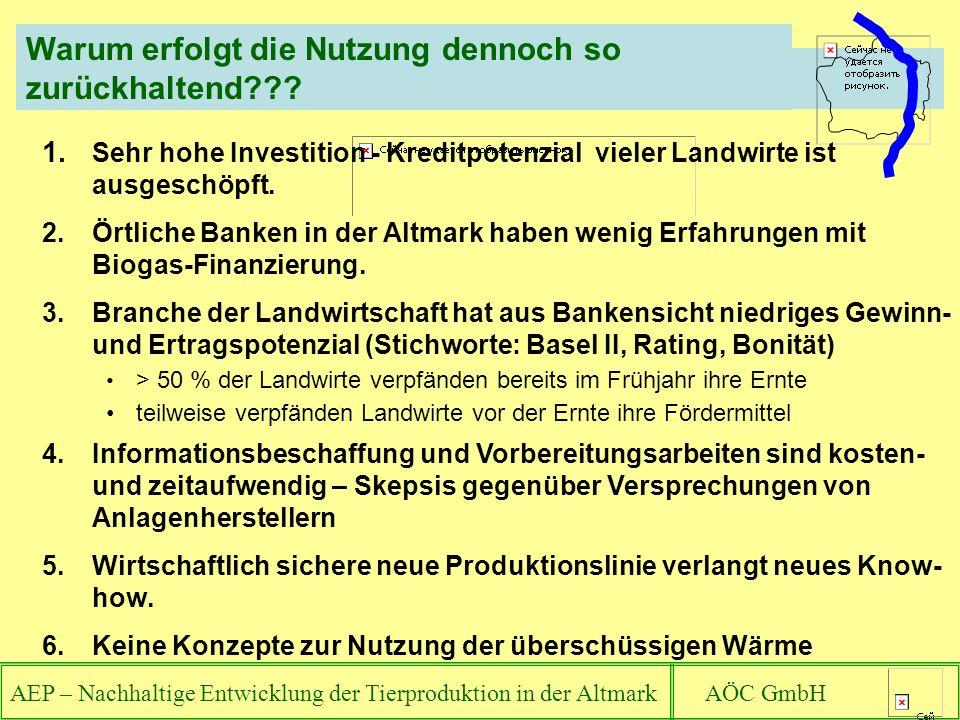 AEP – Nachhaltige Entwicklung der Tierproduktion in der Altmark AÖC GmbH Warum erfolgt die Nutzung dennoch so zurückhaltend??? Weil leider die Mehrzah