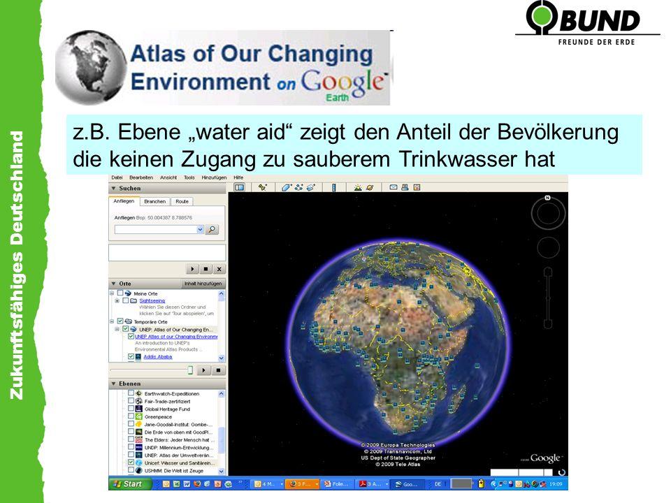 Zukunftsfähiges Deutschland z.B. Ebene water aid zeigt den Anteil der Bevölkerung die keinen Zugang zu sauberem Trinkwasser hat