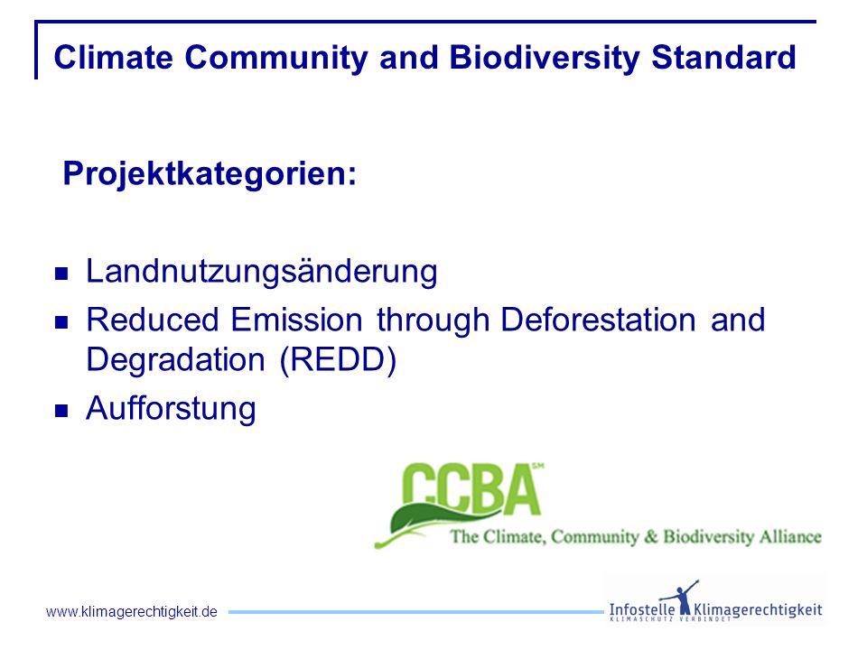 www.klimagerechtigkeit.de Climate Community and Biodiversity Standard Projektkategorien: Landnutzungsänderung Reduced Emission through Deforestation a