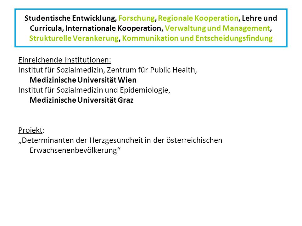Studentische Entwicklung, Forschung, Regionale Kooperation, Lehre und Curricula, Internationale Kooperation, Verwaltung und Management, Strukturelle V