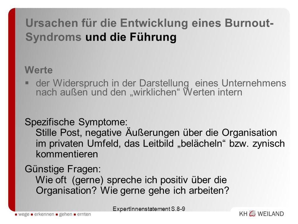 ExpertInnenstatement S.8-9 Ursachen für die Entwicklung eines Burnout- Syndroms und die Führung Werte der Widerspruch in der Darstellung eines Unterne