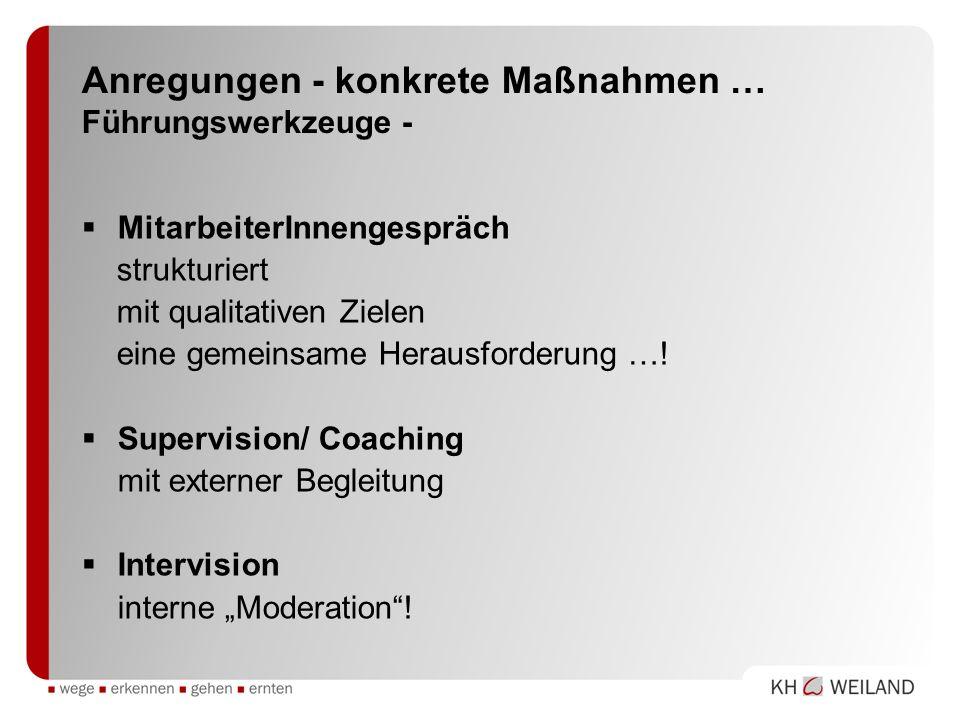 Anregungen - konkrete Maßnahmen … Führungswerkzeuge - MitarbeiterInnengespräch strukturiert mit qualitativen Zielen eine gemeinsame Herausforderung …!