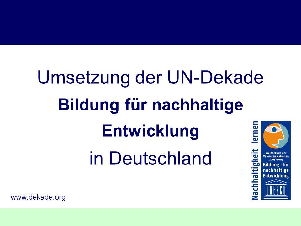 Umsetzung der UN-Dekade Bildung für nachhaltige Entwicklung in Deutschland www.dekade.org