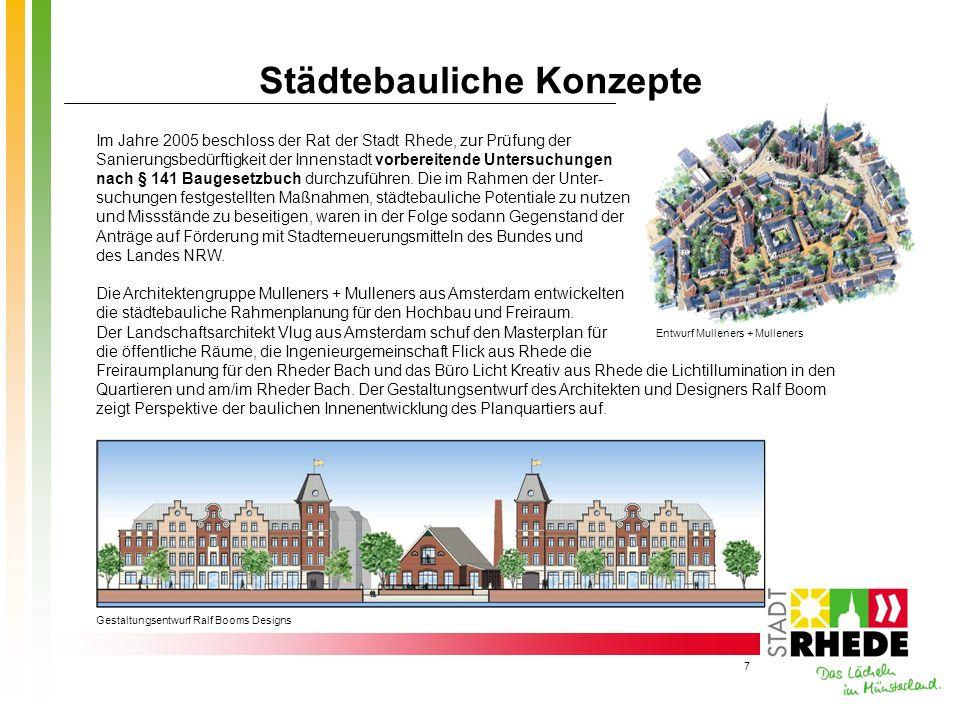 7 Städtebauliche Konzepte Im Jahre 2005 beschloss der Rat der Stadt Rhede, zur Prüfung der Sanierungsbedürftigkeit der Innenstadt vorbereitende Unters