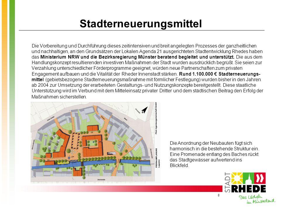 8 Stadterneuerungsmittel Die Vorbereitung und Durchführung dieses zeitintensiven und breit angelegten Prozesses der ganzheitlichen und nachhaltigen, a