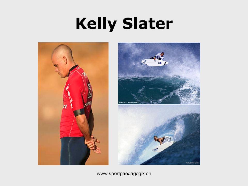 www.sportpaedagogik.ch Kelly Slater
