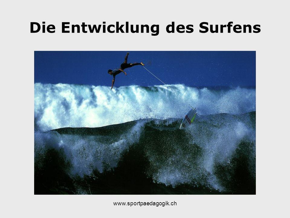 www.sportpaedagogik.ch Die Entwicklung des Surfens