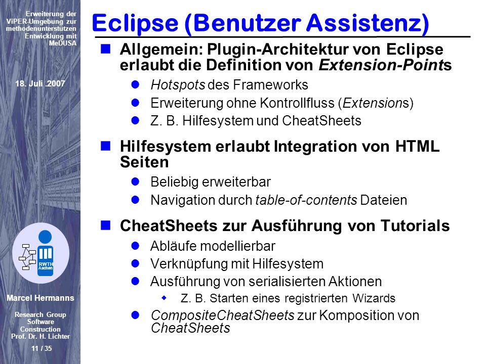 Marcel Hermanns Research Group Software Construction Prof. Dr. H. Lichter 11 / 35 Erweiterung der ViPER-Umgebung zur methodenunterstützen Entwicklung