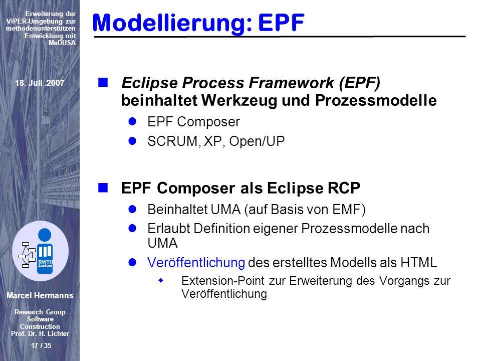 Marcel Hermanns Research Group Software Construction Prof. Dr. H. Lichter 17 / 35 Erweiterung der ViPER-Umgebung zur methodenunterstützen Entwicklung