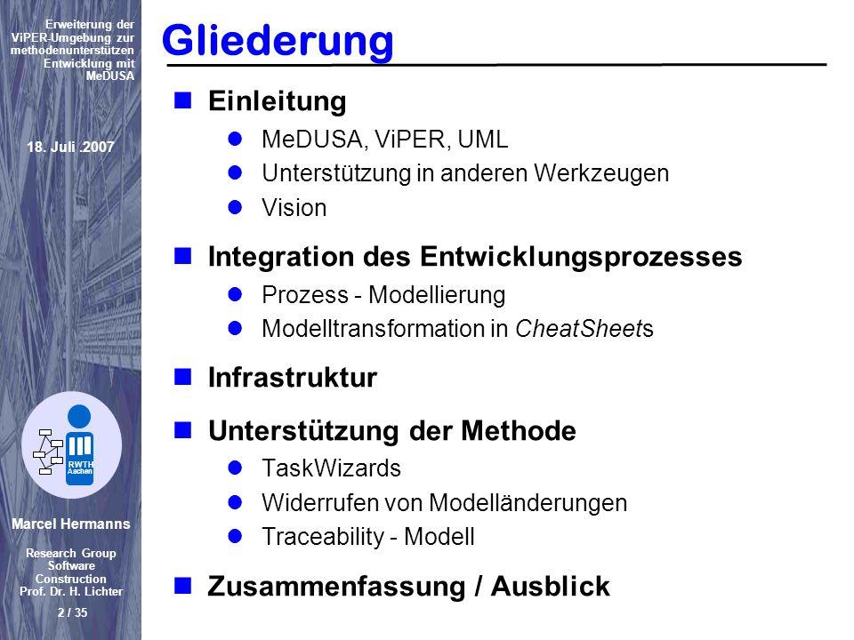 Marcel Hermanns Research Group Software Construction Prof. Dr. H. Lichter 2 / 35 Erweiterung der ViPER-Umgebung zur methodenunterstützen Entwicklung m