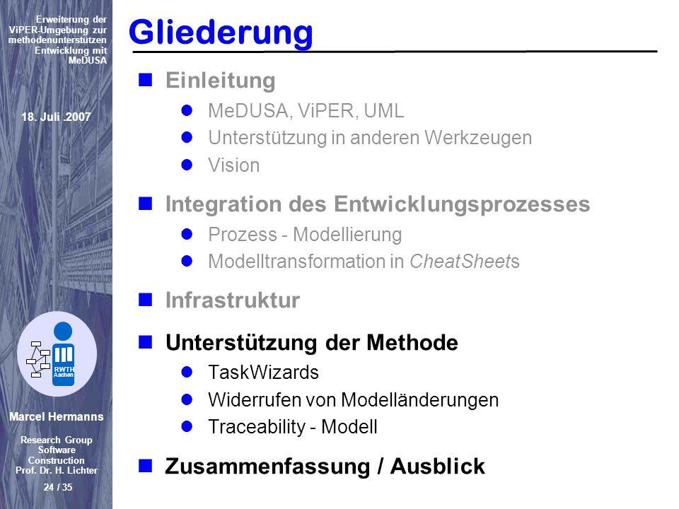 Marcel Hermanns Research Group Software Construction Prof. Dr. H. Lichter 24 / 35 Erweiterung der ViPER-Umgebung zur methodenunterstützen Entwicklung