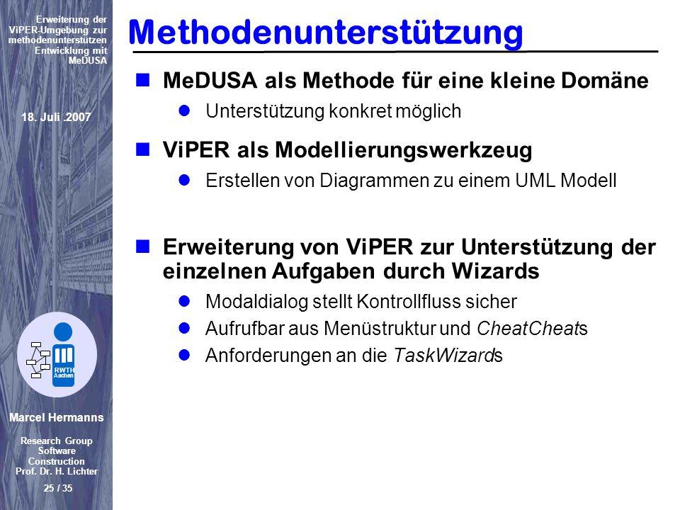 Marcel Hermanns Research Group Software Construction Prof. Dr. H. Lichter 25 / 35 Erweiterung der ViPER-Umgebung zur methodenunterstützen Entwicklung