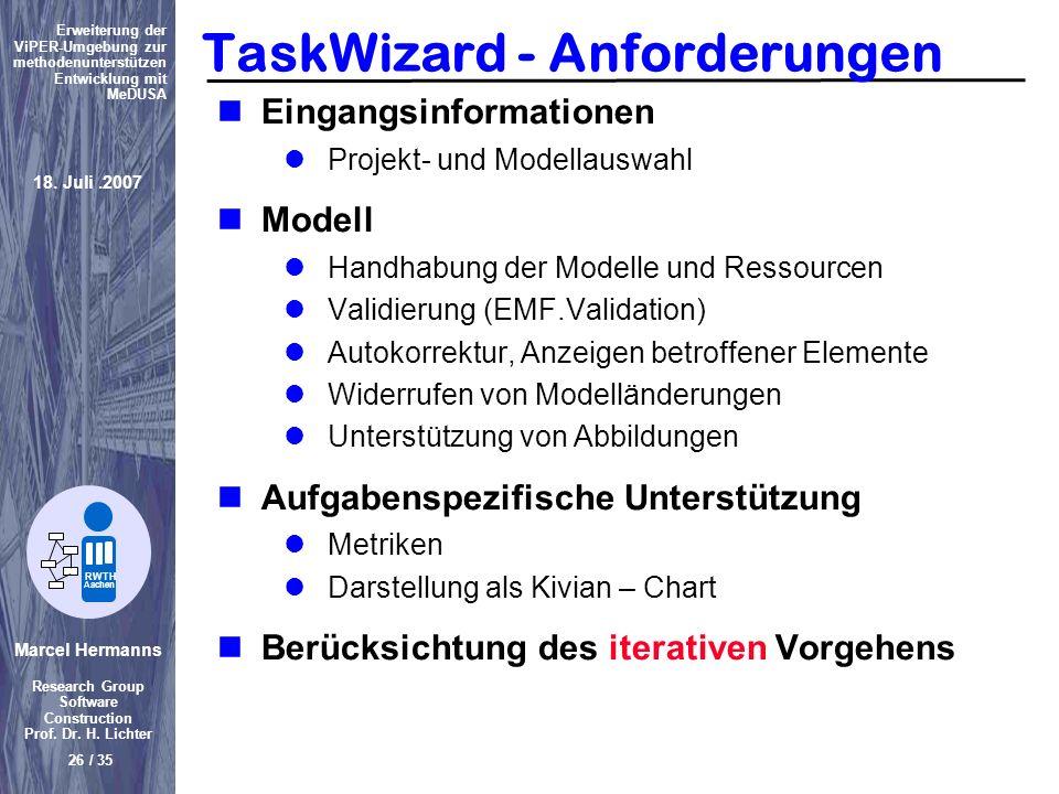 Marcel Hermanns Research Group Software Construction Prof. Dr. H. Lichter 26 / 35 Erweiterung der ViPER-Umgebung zur methodenunterstützen Entwicklung
