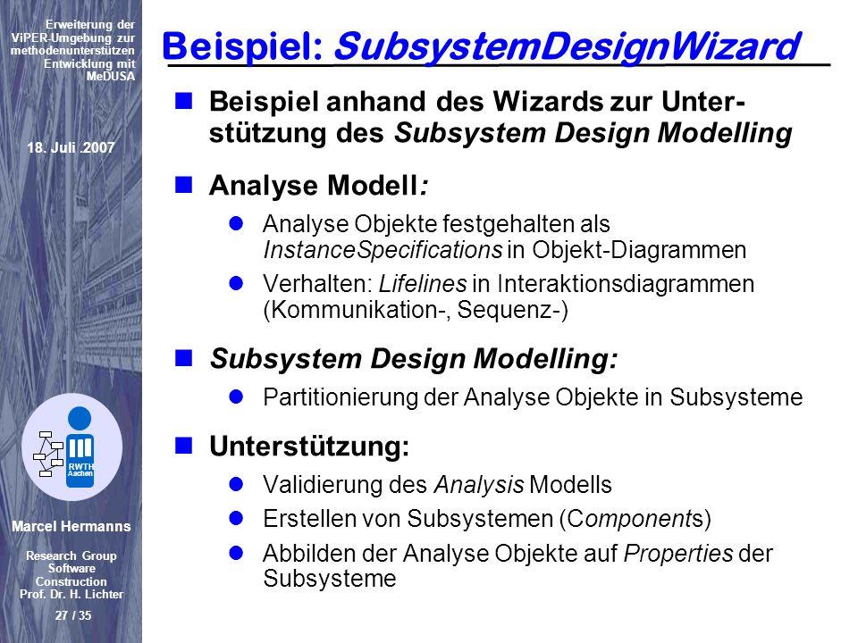 Marcel Hermanns Research Group Software Construction Prof. Dr. H. Lichter 27 / 35 Erweiterung der ViPER-Umgebung zur methodenunterstützen Entwicklung