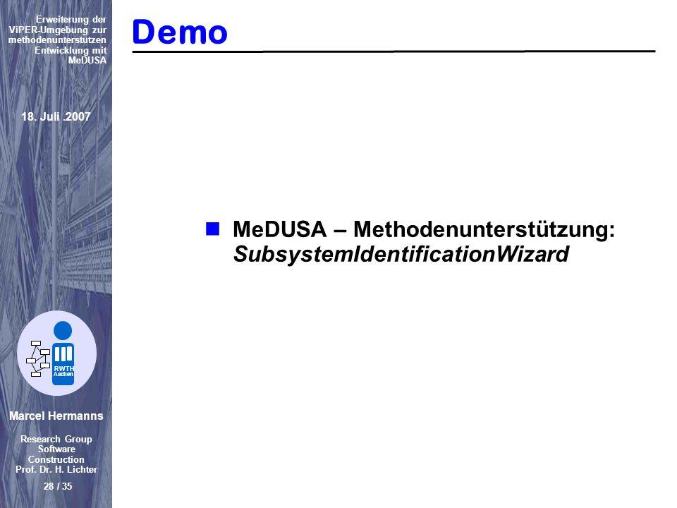 Marcel Hermanns Research Group Software Construction Prof. Dr. H. Lichter 28 / 35 Erweiterung der ViPER-Umgebung zur methodenunterstützen Entwicklung
