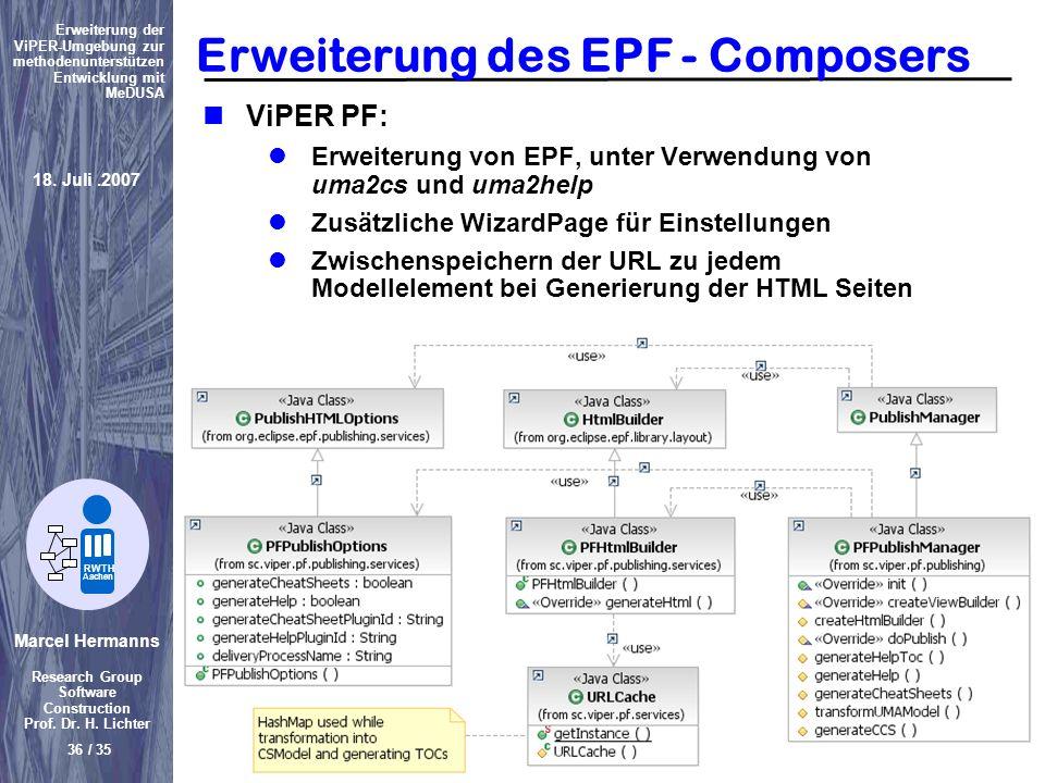 Marcel Hermanns Research Group Software Construction Prof. Dr. H. Lichter 36 / 35 Erweiterung der ViPER-Umgebung zur methodenunterstützen Entwicklung