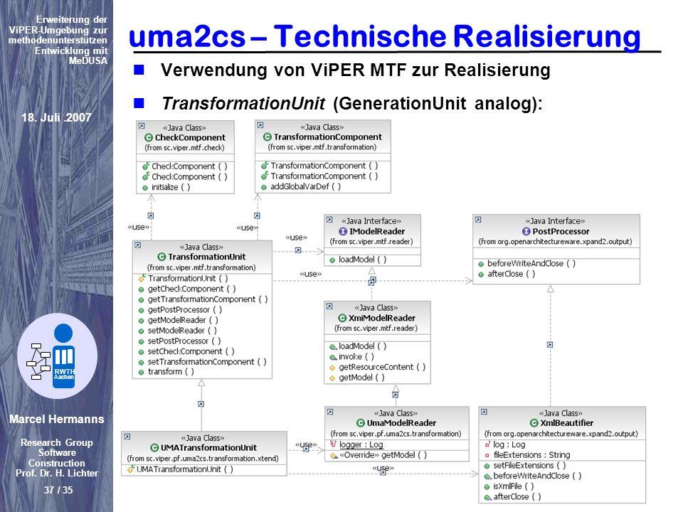 Marcel Hermanns Research Group Software Construction Prof. Dr. H. Lichter 37 / 35 Erweiterung der ViPER-Umgebung zur methodenunterstützen Entwicklung