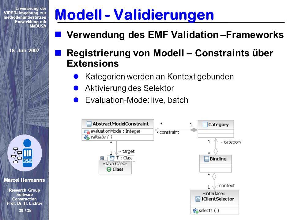Marcel Hermanns Research Group Software Construction Prof. Dr. H. Lichter 39 / 35 Erweiterung der ViPER-Umgebung zur methodenunterstützen Entwicklung