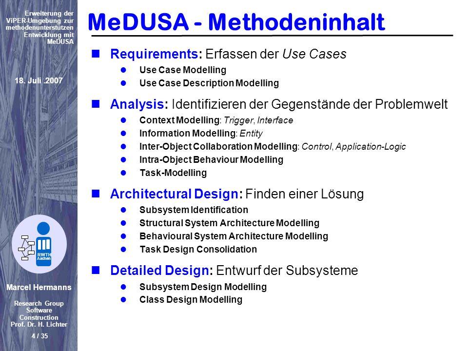 Marcel Hermanns Research Group Software Construction Prof. Dr. H. Lichter 4 / 35 Erweiterung der ViPER-Umgebung zur methodenunterstützen Entwicklung m