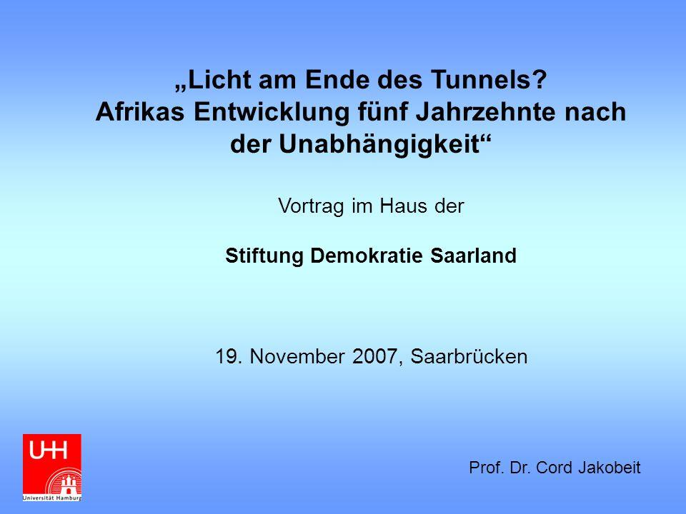 Licht am Ende des Tunnels? Afrikas Entwicklung fünf Jahrzehnte nach der Unabhängigkeit Vortrag im Haus der Stiftung Demokratie Saarland 19. November 2