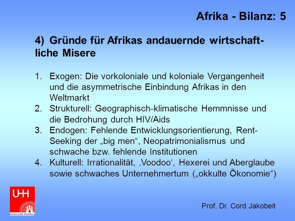 4)Gründe für Afrikas andauernde wirtschaft- liche Misere 1.Exogen: Die vorkoloniale und koloniale Vergangenheit und die asymmetrische Einbindung Afrik