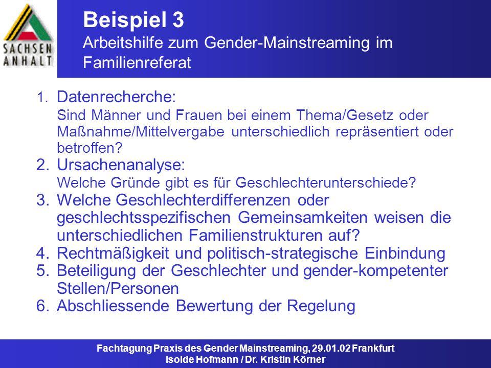 Beispiel 3 Arbeitshilfe zum Gender-Mainstreaming im Familienreferat Fachtagung Praxis des Gender Mainstreaming, 29.01.02 Frankfurt Isolde Hofmann / Dr