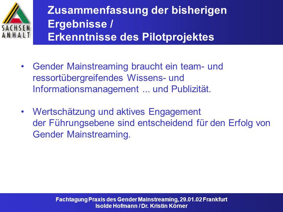 Gender Mainstreaming braucht ein team- und ressortübergreifendes Wissens- und Informationsmanagement... und Publizität. Wertschätzung und aktives Enga