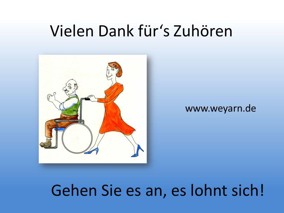 Vielen Dank fürs Zuhören www.weyarn.de Gehen Sie es an, es lohnt sich!