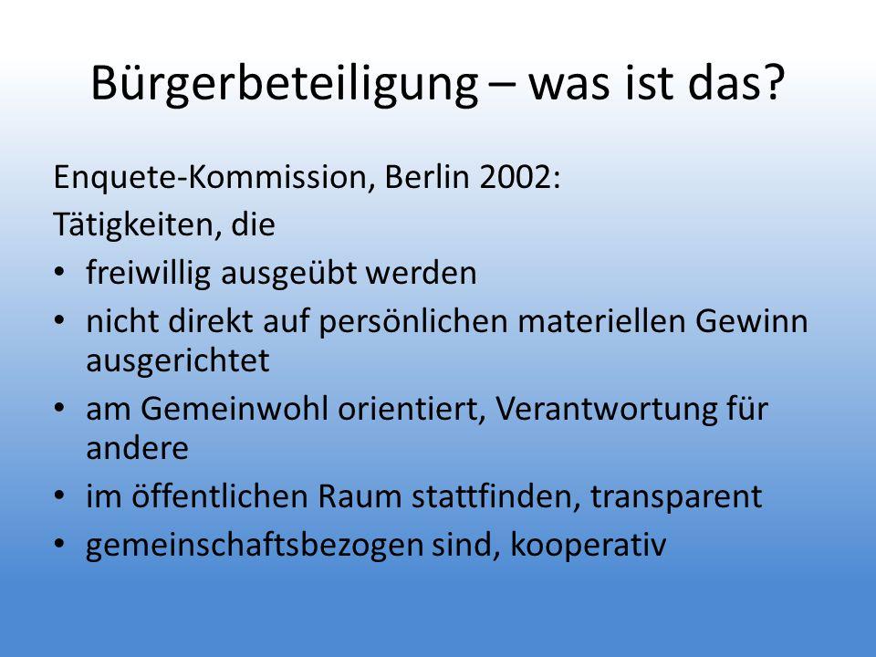 Bürgerbeteiligung – was ist das? Enquete-Kommission, Berlin 2002: Tätigkeiten, die freiwillig ausgeübt werden nicht direkt auf persönlichen materielle