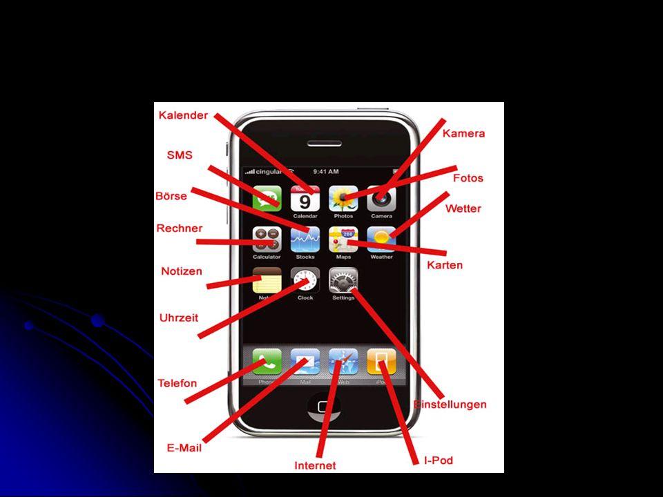 Apple iPhone Das iPhone ist ein von Apple entwickeltes Smartphone, das nur über drei herkömmliche Tasten verfügt und ansonsten ausschließlich über ein