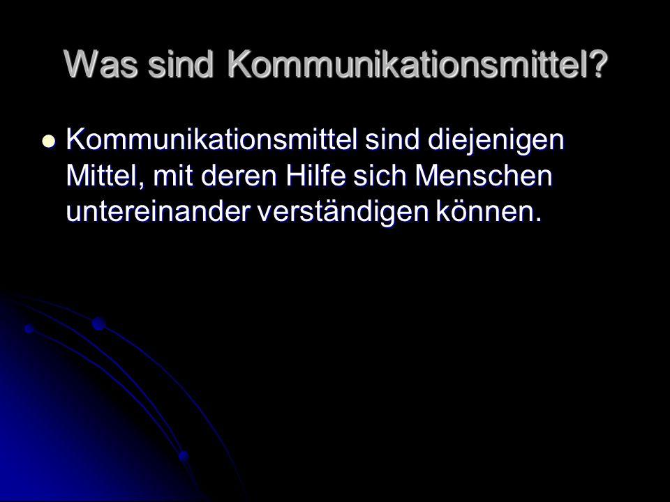 Was sind Kommunikationsmittel.